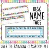 Desk Name Tags. Tents. Plates. Over the Rainbow