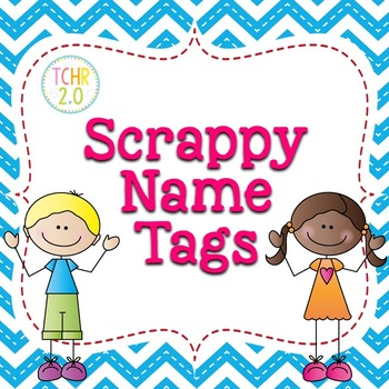 scrappy kids name tags by tchr two point 0 teachers pay teachers