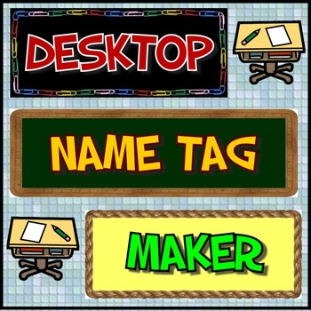 Desktop Name Tag Maker