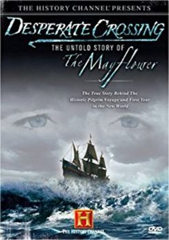 Desperate Crossing: The Untold Story of the Mayflower MOVIE GUIDE