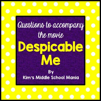 Questions to Accompany the Movie Despicable Me End of the Year Activity