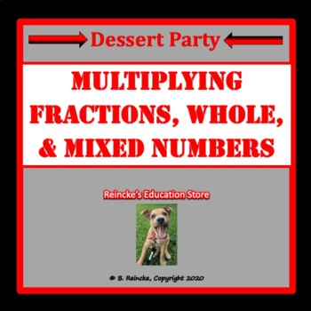 Dessert Party with Multiplying Fractions, Whole Numbers, and Mixed Numbers
