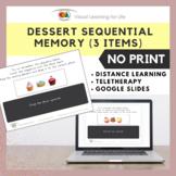 Dessert Sequential Memory - 3 items (Google Slides / Telet