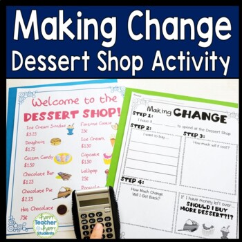 Making Change Activity - Welcome to the Dessert Shop!