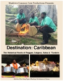 Destination Caribbean – The Historical Roots of Reggae, Calypso, Salsa + Tambrin