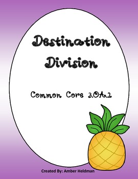 Destination Division ~Common Core~ Operations and Algebraic Thinking!