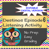 Destinos Episode 6 Novela Zip Grade Editable Listening Activity