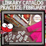 Library Catalog Practice   February Edition