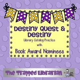Destiny Quest Library Catalog Practice with Book Award Nom