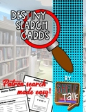 Destiny Search Cards for Patrons