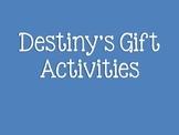 Destiny's Gift Activities