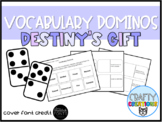 Destiny's Gift Vocabulary Dominos-- Journeys Grade 3 Unit