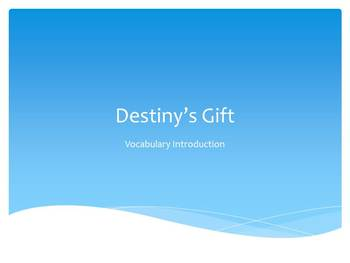Destiny's Gift Vocabulary Introduction & Review