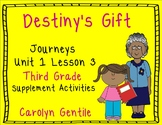 Destiny's Gift Journeys Unit 1 Lesson 3 Third Grade Supplement Act.