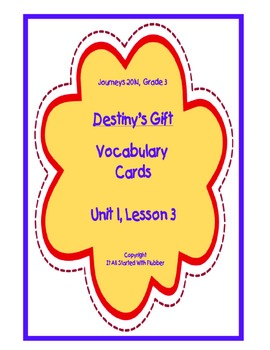 Destiny's Gift Vocabulary Cards, Unit 1, Lesson 3, Journeys 3rd Grade