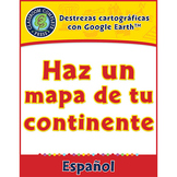 Destrezas cartográficas con Google Earth: Haz un mapa de tu continente Gr. 6-8