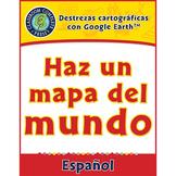 Destrezas cartográficas con Google Earth™: Haz un mapa del mundo Gr. PK-2
