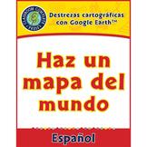 Destrezas cartográficas con Google Earth™: Haz un mapa del mundo Gr. 3-5