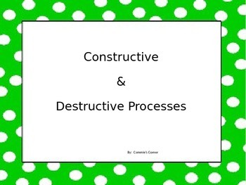 Destructive and Constructive Processes PowerPoint