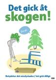 Det gick åt skogen (svenska idiomatiska uttryck)