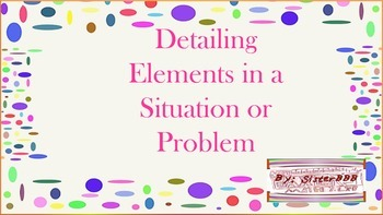 Detailing Elements in a Situation or Problem