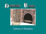 Detective Brown Solves A Mystery