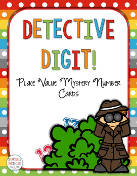 Detective Digit! Place Value Mystery Number Cards