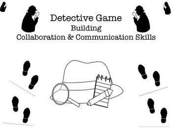 Detective Game! Building Collaboration & Communication Skills