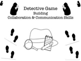 Detective Game! Building Collaboration & Communication Skills