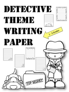 Detective Theme Writing Paper 1-3 Grades