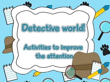 Detective world -Activities to improve the attention