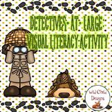 Detectives At Large: Visual Literacy