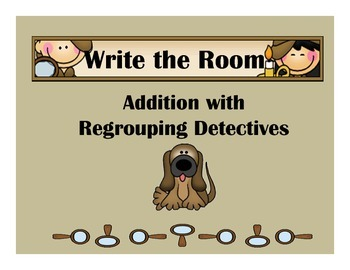 Detectives Write the Room 2 Digit Addition with Regrouping
