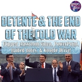 Detente, Ronald Reagan, & The End of the Cold War PowerPoint