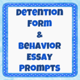 Detention Form & Behavior Essay Prompts