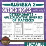 Determinants + Multiplicative Inverses of Matrices:  Notes