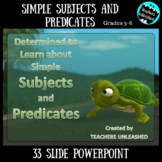 Simple Subjects and Predicates PowerPoint Lesson