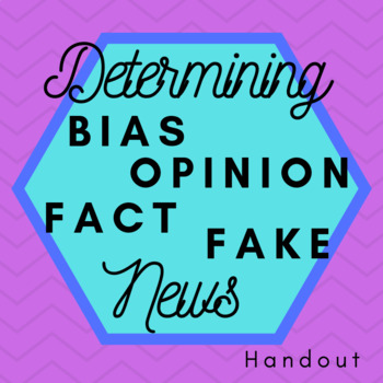 Determining Bias, Fact, Opinion, and Fake News Handout