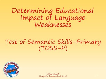 Determining Educational impact of the Test of Semantic Skills-Primary