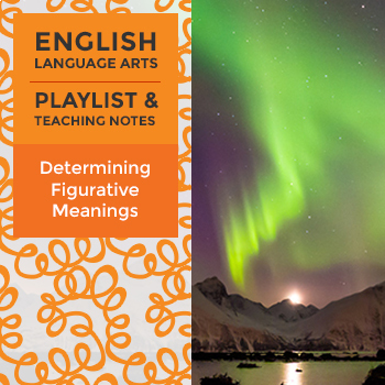 Determining Figurative Meanings - Playlist and Teaching Notes