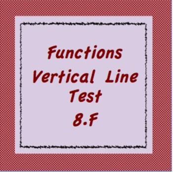 8.F, Determining Functions, vertical line test