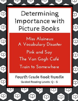 Determining Importance with Picture Books (Fourth Grade Book Bundle) CCSS