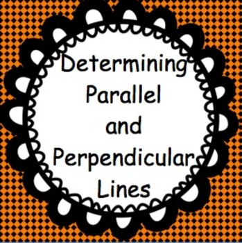 Determining Parallel and Perpendicular Lines