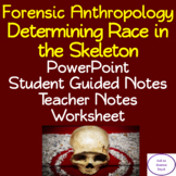 Determining Race in the Skeleton: PowerPoint, Student Guided Notes, Worksheet
