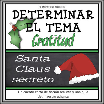 Determining Theme for Spanish Reading Comprehension-A Christmas Story-Gratitude