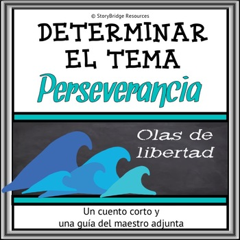 Determining Theme for Spanish Reading Comprehension-A Short Story-Perseverance
