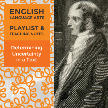 Determining Uncertainty in a Text - Playlist and Teaching Notes