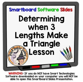 Determining When Three 3 Lengths Make a Triangle Smartboar
