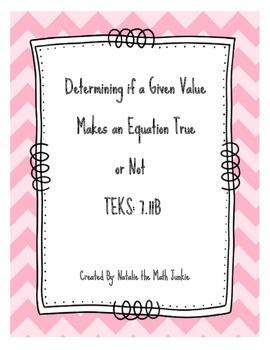 Determining if a Value Makes an Equation True TEKS 7.11B G