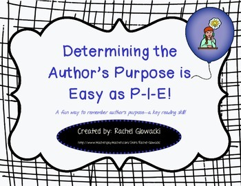 Determining the Author's Purpose is Easy as P-I-E!